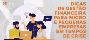 Dicas de Gestão Financeira para Micro e Pequenas empresas em Tempos de Crise