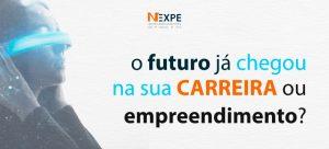 O futuro já chegou na sua carreira ou empreendimento?